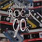Album Lo mejor del rock de los 90: vol. 21 de Lo Mejor del Rock de Los 90