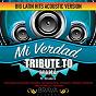 Album MI verdad - (acoustic version) tribute to maná FT. shakira - ep de Brava Hitmakers