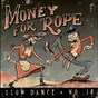 Album Slow dance (no. 18) de Money for Rope