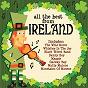Compilation All the best from ireland avec Brian Dullaghan / Brian Dullaghan & Landsborough Charles Alexander / The Wicklows / Dublin Session Musicians & Whelan William Michael Joseph / Marie O'Brien...