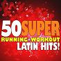 Album 50 super latin hits! running + workout de Running Music Workout
