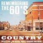 Compilation Remembering the 60's - country avec George Jones / Jimmy Dean / Johnny Horton / Don Gibson / Marty Robbins...