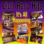 Compilation Club raro hits (it's all happening) avec Tara / Vaimutu String Band / Brother Love / Kaimar / Hararanga Boys...