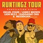 Compilation The runtingz tour compilation avec Israel Starr / Lomez Brown / Lion Rezz / Raggadat Cris / Luciano...