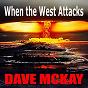 Album When the west attacks de Dave Mckay