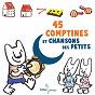 Album 45 comptines et chansons des petits de Le Chœur des Enfants