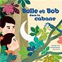 Album Bulle et Bob dans la cabane de Natalie Tual / Gilles Belouin