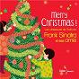 Compilation Merry Christmas ! Les classiques de Noël par Frank Sinatra et ses amis avec Perry Como / Dean Martin / Sammy Cahn / Jule Styne / Frank Sinatra...